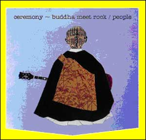 CEREMONY - BUDDA MEET ROCK