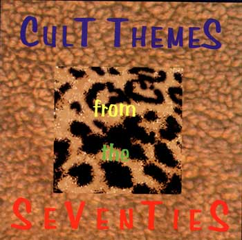CULT THEMES FROM THE SEVENTIES VOL 1