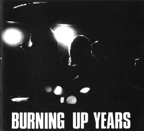 BURNING UP YEARS LP