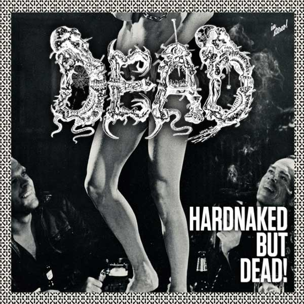 HARDNAKED BUT DEAD