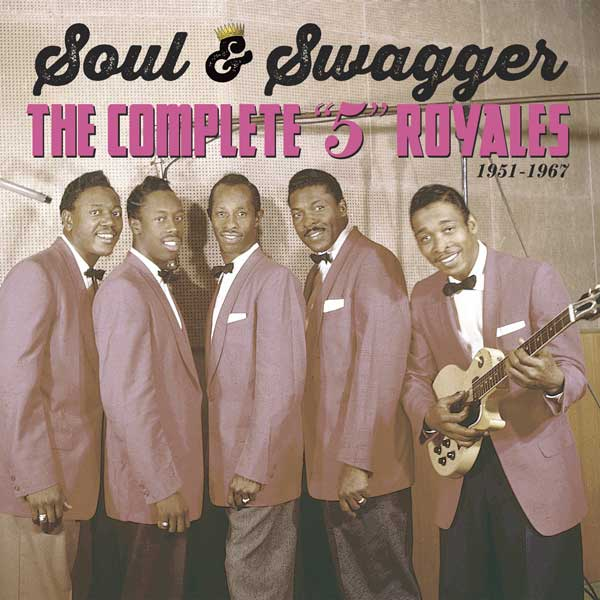 SOUL AND SWAGGER - THE COMPLETE 5 ROYALES