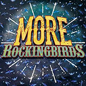 MORE ROCKINGBIRDS