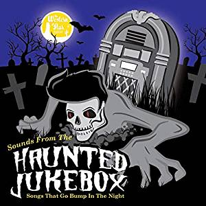 SOUNDS FROM THE HAUNTED JUKEBOX