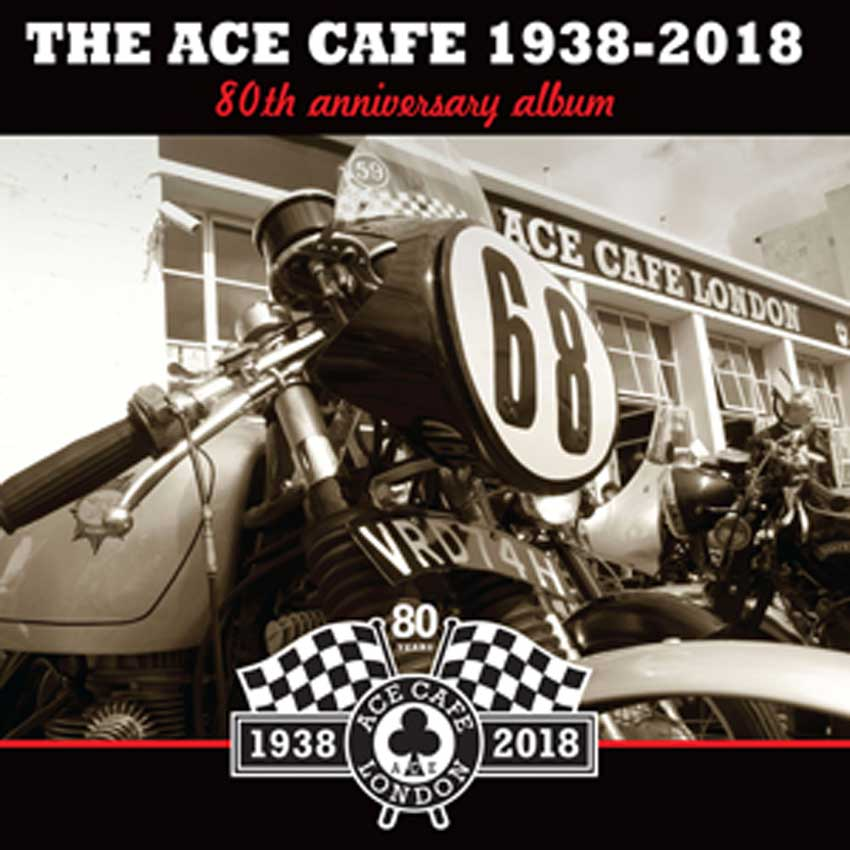 Ace Café 80th Anniversary double album