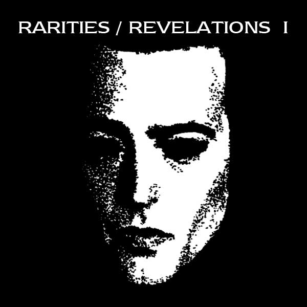 RARITIES/REVELATIONS 1 (1990-1993)