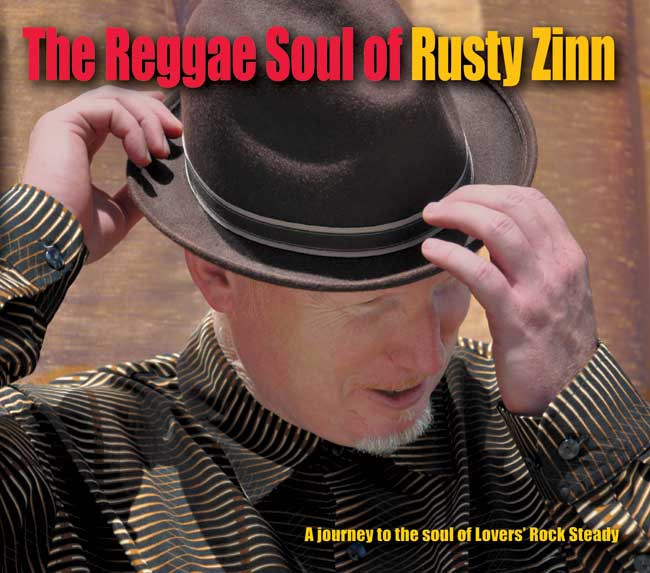 THE REGGAE SOUL OF RUSTY ZINN