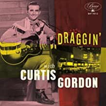 DRAGGIN WITH CURTIS GORDON