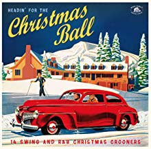 HEADIN FOR THE CHRISTMAS BALL (14 swing and r&b xmas crooners)
