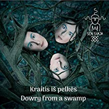 KRAITIS IS PELKES - THE DOWRY FROM A SWAMP